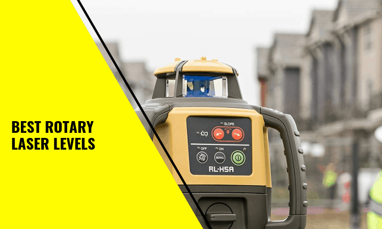 The Best Rotary Laser Levels – What To Look For & Top Choices!
