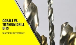 Cobalt vs Titanium Drill Bits: What's the Difference?