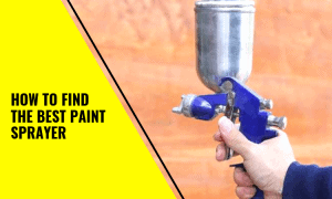 How To Find The Best Paint Sprayer