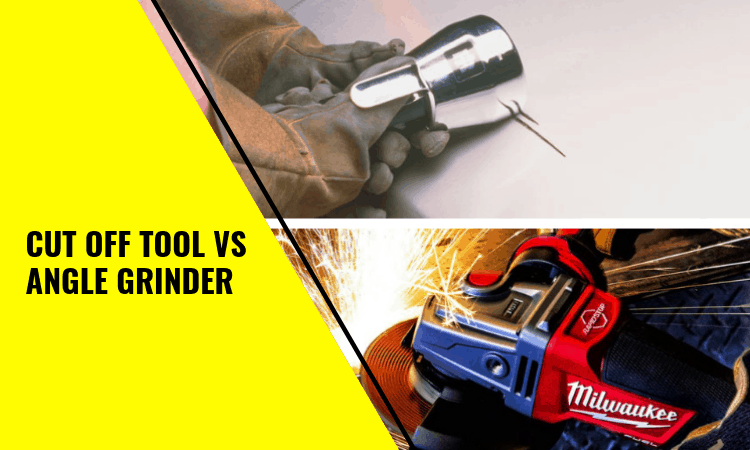 Cut Off Tool vs Angle Grinder: What's the Difference?