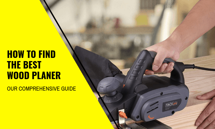 How to Find the Best Wood Planer