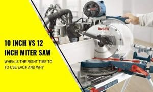 10 Inch vs 12 Inch Miter Saw: When To Use Each and Why