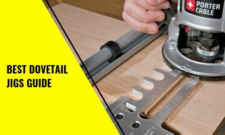 You are currently viewing The Best Dovetail Jigs – Why Do You Need One & Best Options!