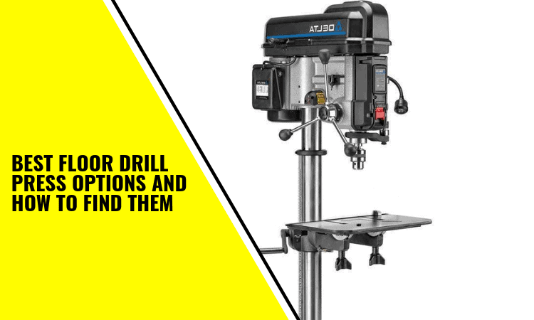 Best Floor Drill Press Options And How
