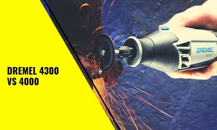 Dremel 4300 vs 4000 – What's the Difference?