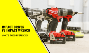 Impact Driver vs Impact Wrench – What's the Difference?