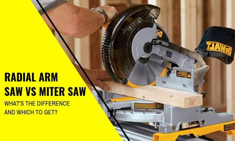 Radial Arm Saw vs Miter Saw: What's the Difference and Which to Get?