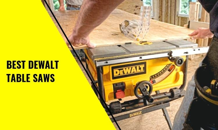 The Best DeWalt Table Saws Out There!