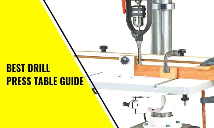 You are currently viewing The Best Drill Press Table Guide for Your Needs
