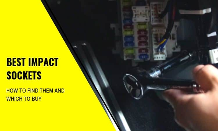 The Best Impact Sockets and How to Find Them