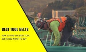 The Best Tool Belts and How to Find Them