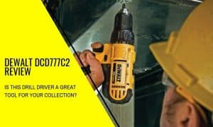 Dewalt DCD777C2 Review – Powerful and User-Friendly Experience