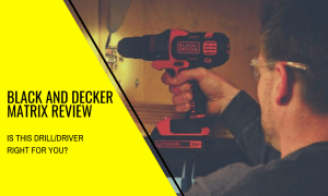 Black and Decker Matrix Review: Is It Right For You?