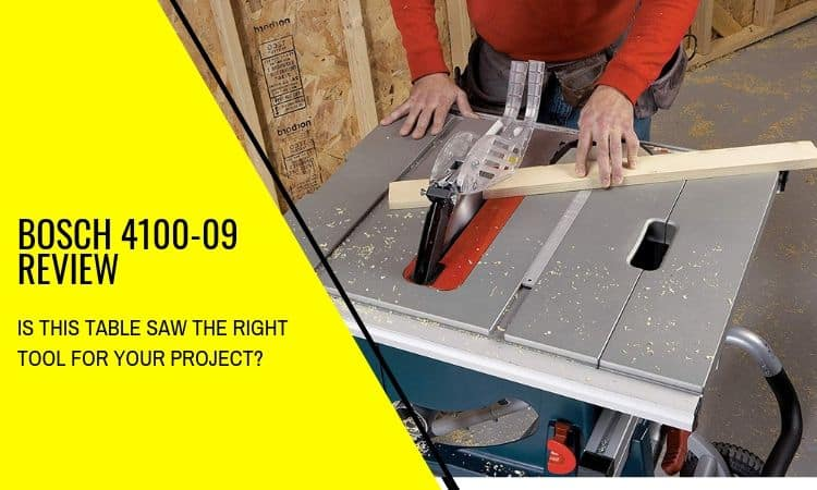 Bosch 4100-09 Review: Is This Table Saw Powerful Enough? [Oct 2020 Update]