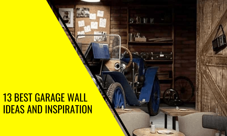 The 13 Best Garage Wall Ideas and Inspiration – Top Tricks & Tips!