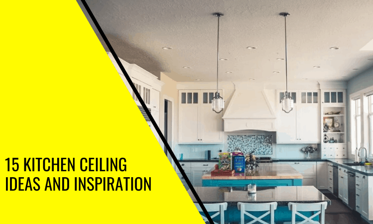 The Top 15 Kitchen Ceiling Ideas and Inspiration