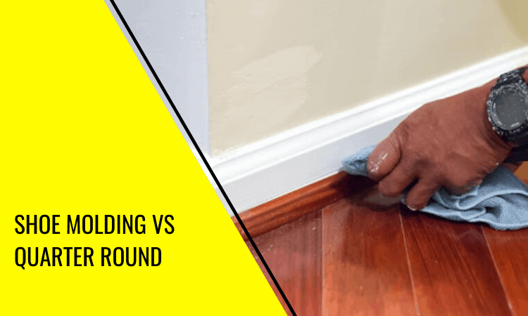 Shoe Molding vs Quarter Round – Everything You Need to Know