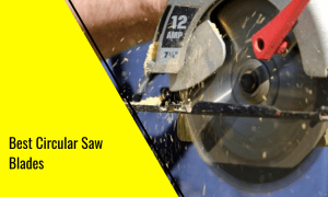 The Best Circular Saw Blades – Our Top 10 Picks!