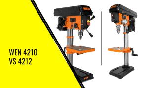 Wen 4210 vs 4212 – Which Drill Press is Best?