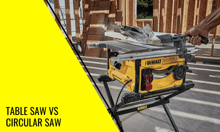 Table Saw vs Circular Saw: Which Do You Need?