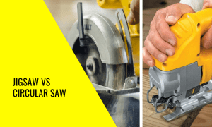 Jigsaw vs Circular Saw – Which Do You Need?