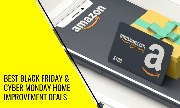 Best Black Friday & Cyber Monday Home Improvement Deals