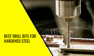 The Best Drill Bits for Hardened Steel – Top Picks!