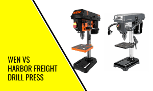 Read more about the article Wen vs Harbor Freight Drill Press Compared: What's the Difference?