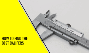 How to Find the Best Calipers