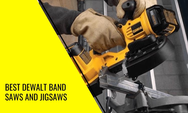 The Best Dewalt Band Jigsaw on the Market