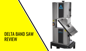 Delta Band Saw Review: Is This Band Saw Worth Investing In?