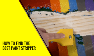 How to Find the Best Paint Stripper