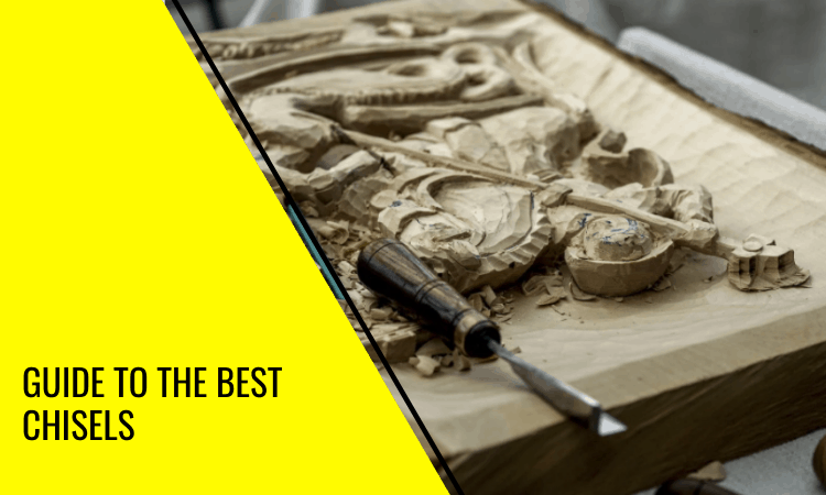 Full Guide to the Best Chisels for Woodworking