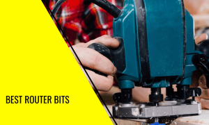 Best Router Bits – Which Is The Best Suited Set for Your Needs?