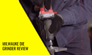 Milwauke Die Grinder Review – Is This Power Tool Worth the Money?