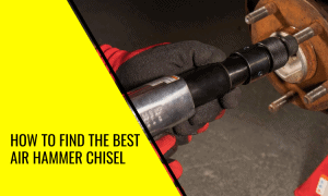 How to Find the Best Air Hammer Chisel in 2021
