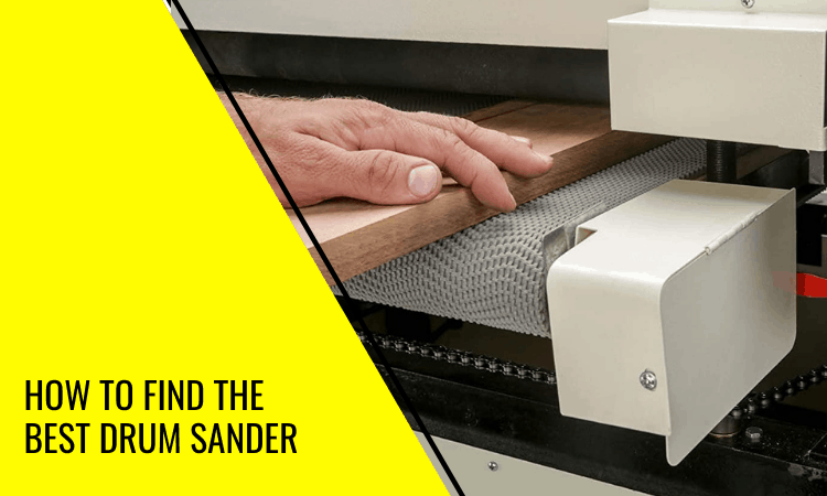 How to Find the Best Drum Sander and Which to Buy