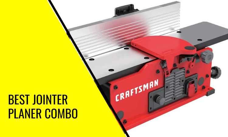 How to Find the Best Jointer Planer Combo
